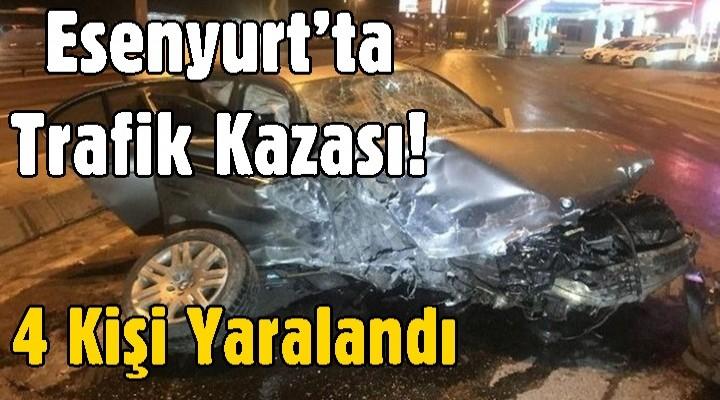 Esenyurt'ta trafik kazası! 4 kişi yaralandı