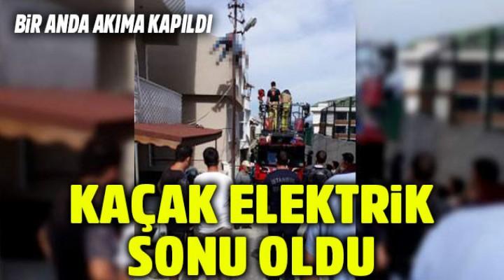 Büyükçekmece'de kaçak elektrik hayatına mal oldu