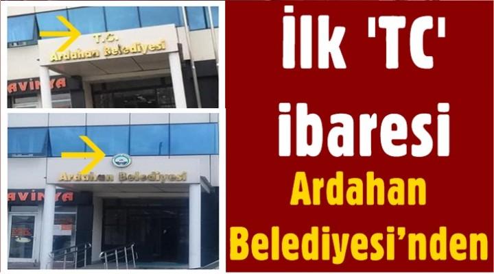 İlk TC ibaresi Ardahan Belediyesi'nden