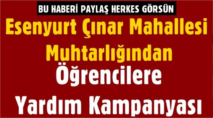 Esenyurt Çınar Mahalle Muhtarlığından Öğrencilere Yardım Kampanyası