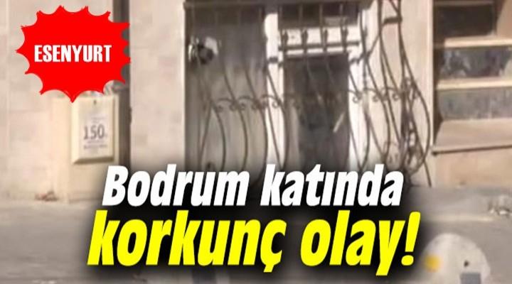 Esenyurt'ta bodrum katında dehşet: Fas uyruklu kadın öldürüldü