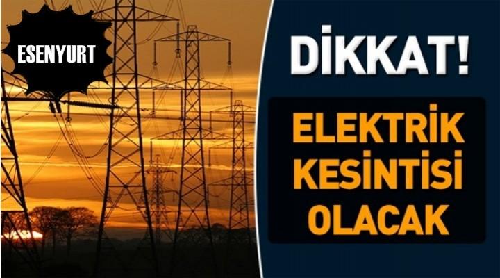 Dikkat! Esenyurt'ta Elektrik Kesintisi Olacak