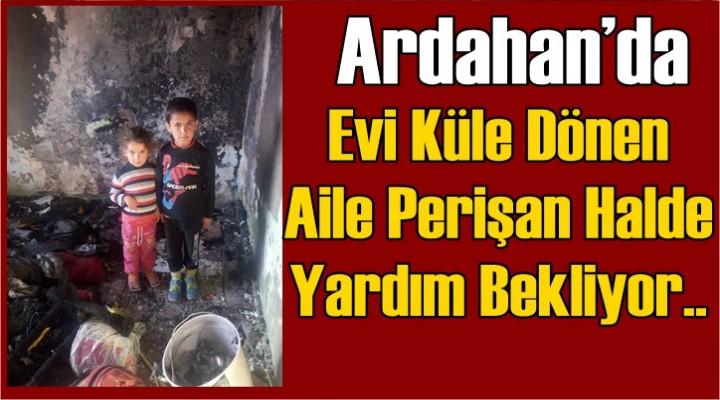Ardahan'da Evi Küle Dönen Aile Yardım Bekliyor