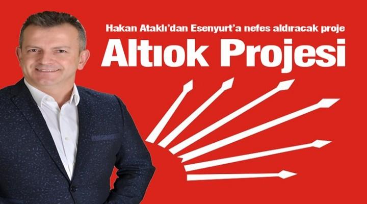 Hakan Ataklı'dan Esenyurt'a nefes aldıracak projeler