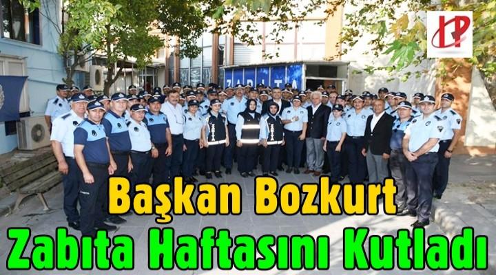 Başkan Bozkurt Zabıta Haftasını Kutladı
