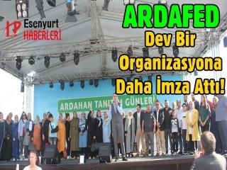ARDAFED Dev Bir Organizasyona Daha İmza Attı!