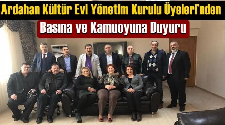 İstanbul Ardahan Kültür Evi Yönetim Kurulu Üyeleri'nden basına ve kamuoyuna;