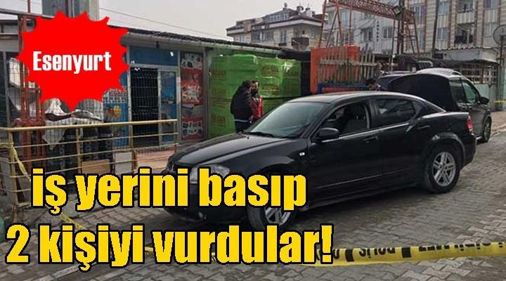 Esenyurt'ta bir iş yerini basıp 2 kişiyi vurdular!
