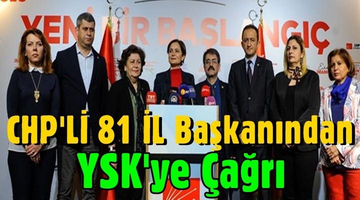 CHP'li 81 il başkanı YSK'ye çağrı yaptı