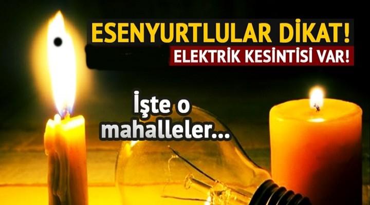 Esenyurt'ta Elektrik Kesintisi Olacak