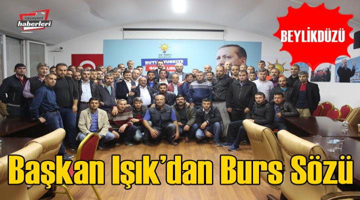 Ak Parti Beylikdüzü İlçe Başkanı Işık'dan Burs Sözü