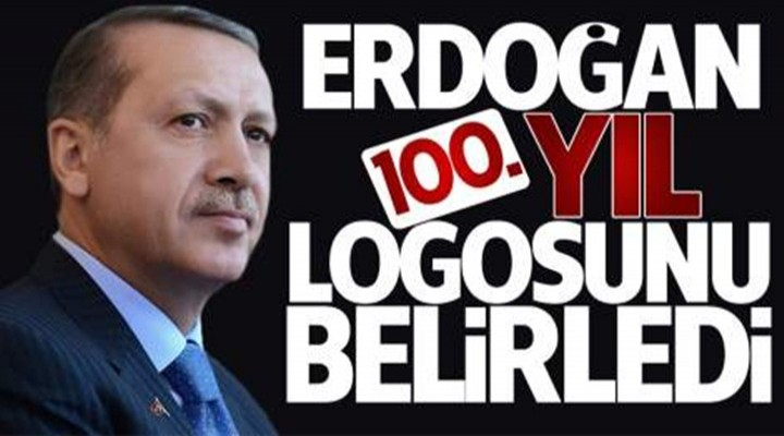 Cumhurbaşkanı Erdoğan 100'üncü yıl logosunu belirledi