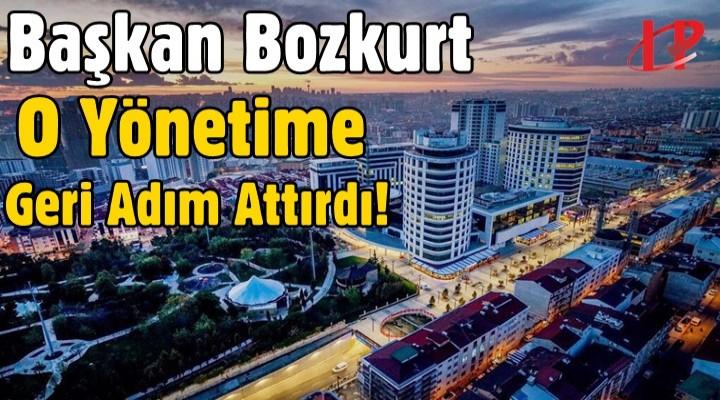 Başkan Bozkurt O Yönetime Geri Adım Attırdı!
