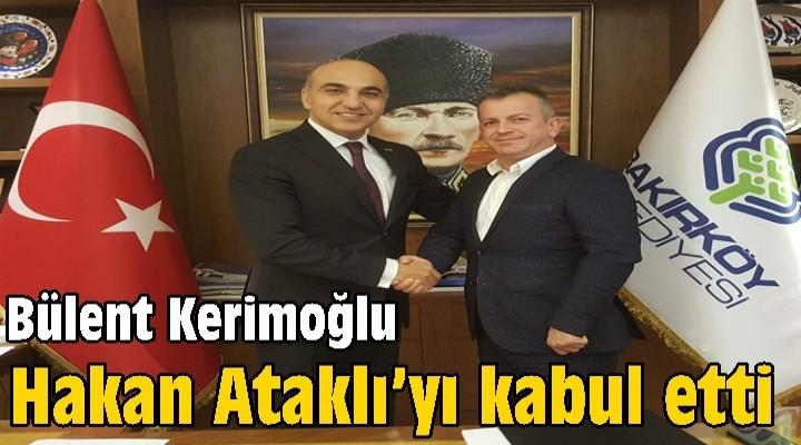 Bülent Kerimoğlu, Hakan Ataklı'yı kabul etti