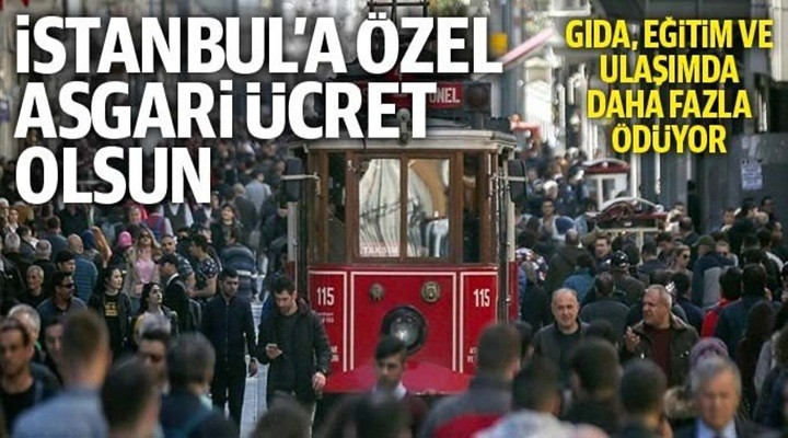 İstanbul'a özel asgari ücret olsun
