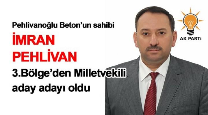 İmran Pehlivan milletvekili adayı oldu